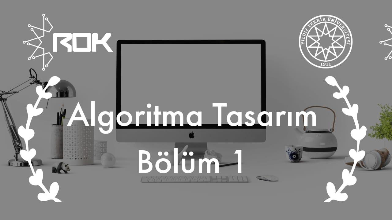 Algoritma Tasarım Bölüm:1